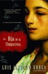 La Hija de la Chuparrosa - Luis Alberto Urrea