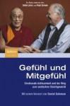 Gef Hl Und Mitgef Hl: Emotionale Achtsamkeit Und Der Weg Zum Seelischen Gleichgewicht - Dalai Lama XIV, Paul Ekman