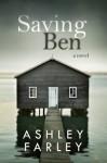 Saving Ben - Ashley Farley