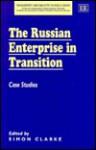 The Russian Enterprise in Transition: Case Studies - Simon Clarke