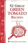 52 Great Green Tomato Recipes! - Phyllis Hobson
