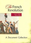 The French Revolution: A Document Collection - Laura Mason