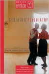Geriatric Psychiatry (Review of Psychiatry) (v. 22) - Alan M. Mellow, John M. Oldham
