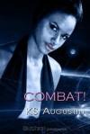 Combat! - K.S. Augustin