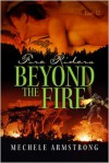 Beyond The Fire - Mechele Armstrong