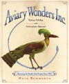 Aviary Wonders Inc. Spring Catalog and Instruction Manual - Kate Samworth