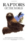 Raptors of the World - James Ferguson-Lees, David A. Christie