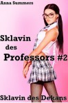 Sklavin des Professors 2, Sklavin des Dekans (Studentin Prostitutions Erotik) (German Edition) - Anna Summers