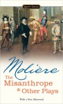 The Misanthrope and Other Plays - Molière, Lewis Seifert, Donald M. Frame