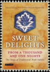 Sweet Delights from a Thousand and One Nights: The Story of Traditional Arab Sweets - Habeeb Salloum, Muna Salloum, Leila Salloum Elias