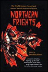 Northern Frights IV - Don Hutchison, Colleen Anderson, Nancy Kilpatrick, Scott Mackay, Stephen Meade, David Nickle, Thomas S. Roche, Michael Rowe, Michael Skeet, Dale L. Sproule, Edo Van Belkom, Carol Weekes, David Annandale, Robert Charles Wilson, Stephanie Bedwell-Grime, Benoit Bisson, Robe