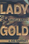 Lady Gold - Angela Amato, Joe Sharkey