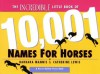 The Incredible Little Book of 10,001 Names for Horses - Barbara Mannis, Catherine Lewis