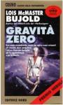 Gravità zero - Lois McMaster Bujold
