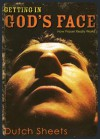 Getting in God's Face: How Prayer Really Works - Dutch Sheets