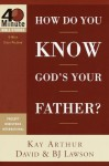 How Do You Know God's Your Father? - Kay Arthur, David Lawson
