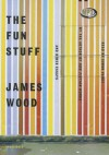 The Fun Stuff: And Other Essays - James Wood, Simon Vance
