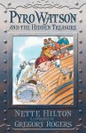 Pyro Watson and the Hidden Treasure - Nette Hilton, Gregory Rogers