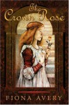 The Crown Rose - Fiona Avery