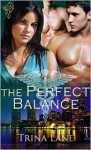 The Perfect Balance - Trina Lane