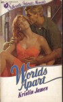 Worlds Apart (Silhouette Intimate Moments No. 89) - Kristin James