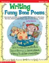 Writing Funny Bone Poems: Easy Lessons and Models by Favorite Poets That Teach Kids to Write Funny Free Verse, Rollicking Riddle Poems, Laugh-Out-Loud Limericks, and More - Paul B. Janeczko, Scholastic Professional Books