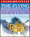 The Flying Bedstead And Other Ingenious Inventions - Steve Parker