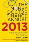 The Money Doctor 2013: Make Your Money Go Further - John Lowe