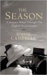 The Season: A Summer Whirl Through the English Social Season - Sophie Campbell
