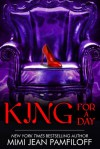King for a Day - Mimi Jean Pamfiloff