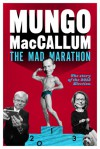 The Mad Marathon: The Story of the 2013 Election - Mungo MacCallum
