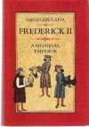 Frederick II: A Medieval Emperor - David Abulafia