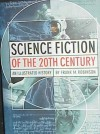 Science Fiction of the 20th Century: An Illustrated History - Frank M. Robinson, Ann G. Bennett