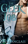 The Geek Job - Eve Langlais
