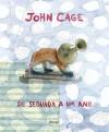 De Segunda a Um Ano - John Cage, Rogério Duprat, Augusto de Campos