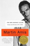 The War Against Cliché: Essays and Reviews 1971-2000 - Martin Amis