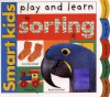 Smart Kids Play And Learn: Sorting - Roger Priddy