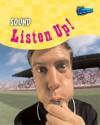 Sound: Listen Up! - Wendy Sadler