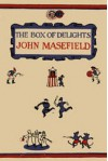 The box of delights: when the wolves were running. - John Masefield