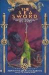 The Sea Sword - Adrienne Martine-Barnes