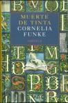 Muerte de tinta (Mundo de Tinta, #3) - Cornelia Funke