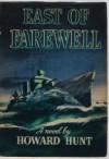 East of Farewell - Howard Hunt