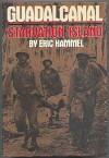 Guadalcanal: Starvation Island - Eric Hammel
