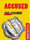 Accused (Kindle Single) - Paul Alexander