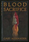 Blood Sacrifice - Gary Alexander