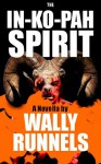 The In-Ko-Pah Spirit - Wally Runnels