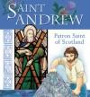 Saint Andrew: Patron Saint of Scotland - Lois Rock, Sophie Piper