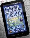 Cool Tech: Gadgets, Games, Robots, and the Digital World - Clive Gifford, Mike Goldsmith