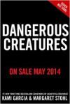 Dangerous Creatures - Margaret Stohl, Kami Garcia