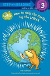 How to Help the Earth-by the Lorax - Tish Rabe, Christopher Moroney, Jan Gerardi
